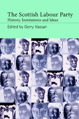 The Scottish Labour Party by Gerry Hassan