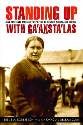Standing Up with G̲a'ax̱sta'las by Leslie Robertson
