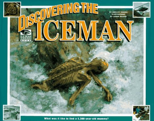 Discovering the Iceman by Shelley Tanaka