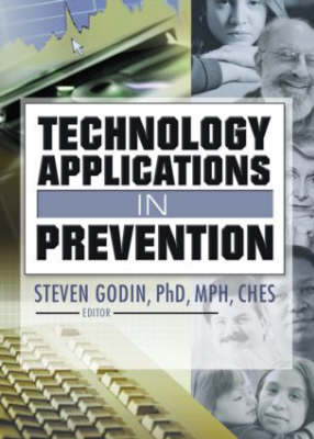 Technology Applications in Prevention by Steven Godin
