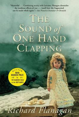 Sound of One Hand Clapping by Richard Flanagan