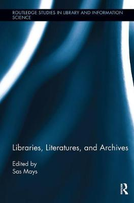 Libraries, Literatures, and Archives by Sas Mays