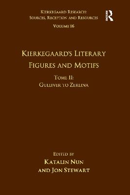Volume 16, Tome II: Kierkegaard's Literary Figures and Motifs: Gulliver to Zerlina by Katalin Nun
