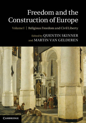 Freedom and the Construction of Europe 2 Volume Hardback Set by Quentin Skinner