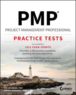 PMP Project Management Professional Practice Tests: 2021 Exam Update by Kim Heldman