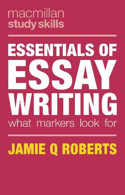 Essentials of Essay Writing by Jamie Q Roberts