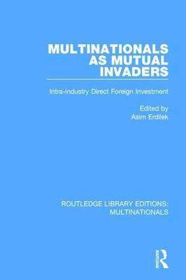Multinationals as Mutual Invaders by Asim Erdilek
