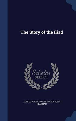 Story of the Iliad by Homer