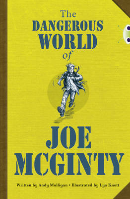 The The Dangerous World of Joe McGinty BC Red (KS2) B/5B The Dangerous World of Joe McGinty Red (KS2) B/5b by Andy Mulligan
