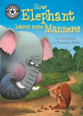Reading Champion: How Elephant Learnt Some Manners: Independent Reading 12 by Cath Jones