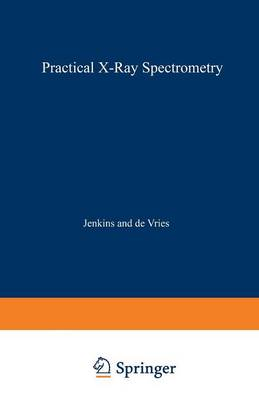 Practical X-Ray Spectrometry by Ron Jenkins