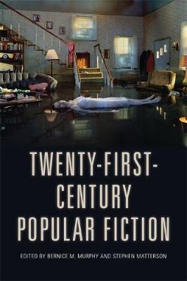 Twenty-First-Century Popular Fiction by Bernice Murphy