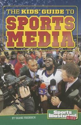Kids' Guide to Sports Media by Shane Frederick