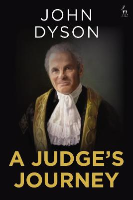 A Judge's Journey by Lord Dyson