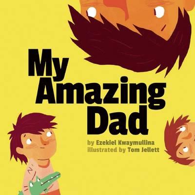 My Amazing Dad by Ezekiel Kwaymullina