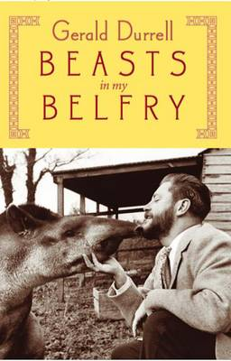 Beasts in My Belfry by Gerald Malcolm Durrell
