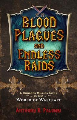 Blood Plagues and Endless Raids by Palumbi Anthony R