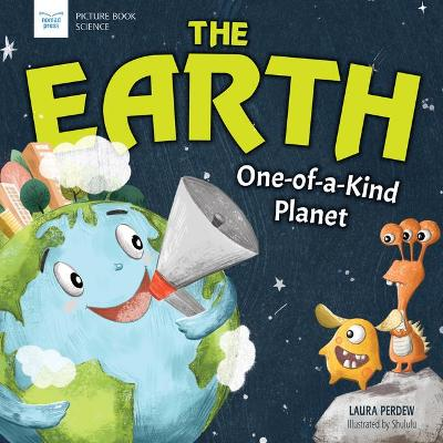 The Earth: One-Of-A-Kind Planet book
