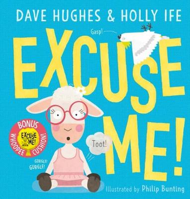 Excuse Me! + Whoopee Cushion by Philip Bunting