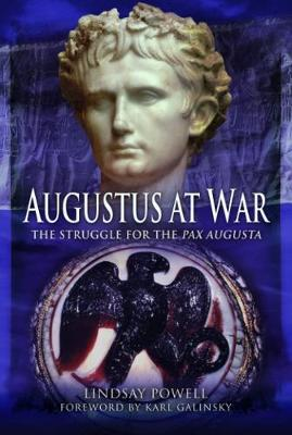 Augustus' at War by Lindsay Powell
