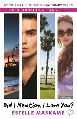 Did I Mention I Love You? Book 1 in the Dimily Trilogy by Estelle Maskame
