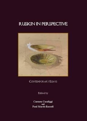 Ruskin in Perspective by Carmen Casaliggi