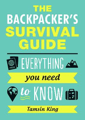 Backpacker's Survival Guide by Tamsin King