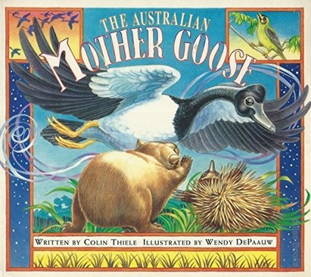 The Australian Mother Goose by Colin Thiele