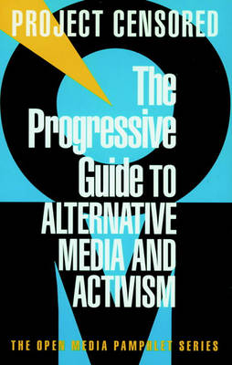 Progressive Guide To Alternative Media And Activism by Juliet B. Schor