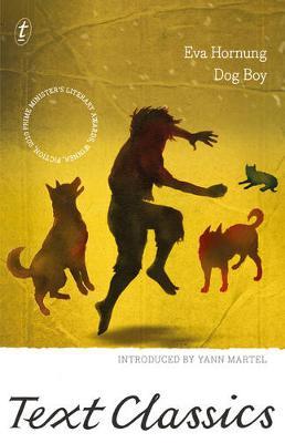 Dog Boy: Text Classics by Eva Hornung