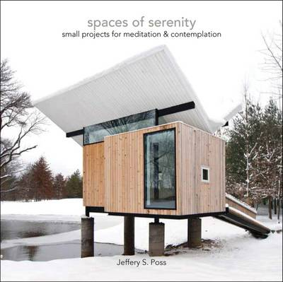 Spaces of Serenity by Jeffery S. Poss