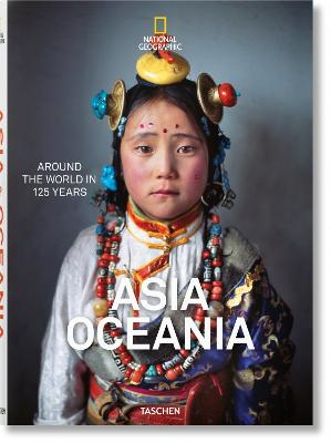 National Geographic: Around the World in 125 Years - Asia & Oceania by Unknown