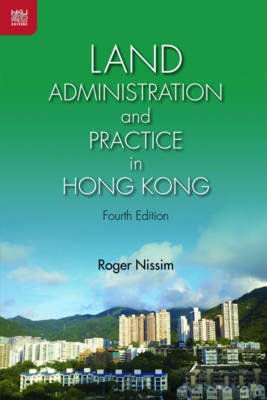 Land Administration and Practice in Hong Kong by Roger Nissim