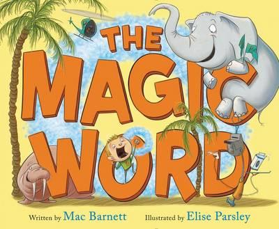 The Magic Word by Mac Barnett