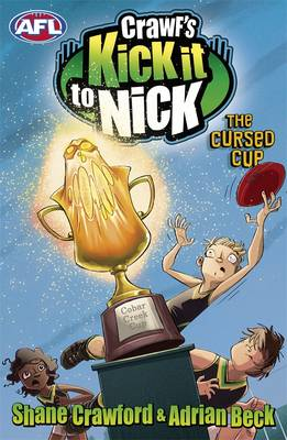Crawf's Kick It To Nick : The Cursed Cup by Adrian Beck