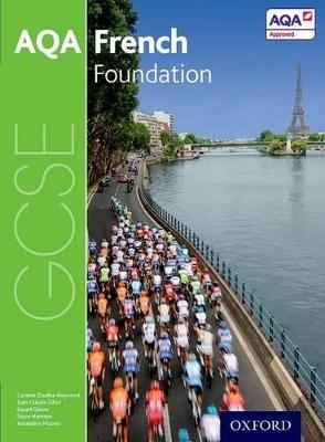 AQA GCSE French: Foundation Student Book AQA GCSE French: Foundation Student Book Foundation by Steve Harrison