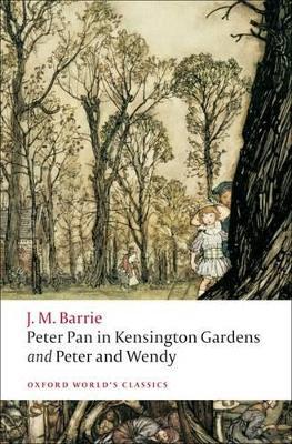 Peter Pan in Kensington Gardens / Peter and Wendy by Sir J. M. Barrie