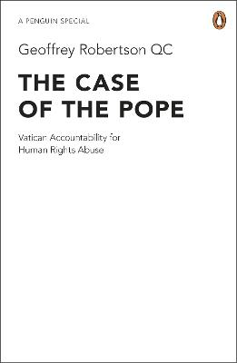 The Case of the Pope by Geoffrey Robertson