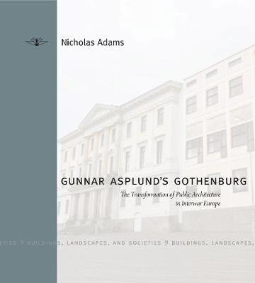 Gunnar Asplund's Gothenburg by Nicholas Adams