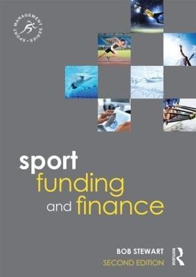 Sport Funding and Finance by Bob Stewart