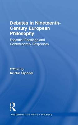 Debates in Nineteenth-Century European Philosophy by Kristin Gjesdal