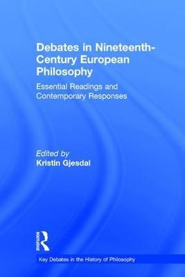 Debates in Nineteenth-Century European Philosophy book