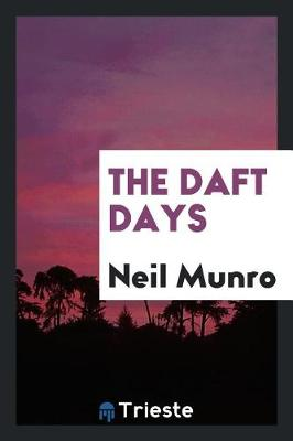 The The Daft Days by Neil Munro