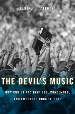 The Devil's Music by Randall J. Stephens
