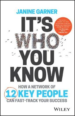 It's Who You Know by Janine Garner