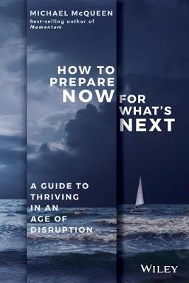 How to Prepare Now for What's Next by Michael McQueen