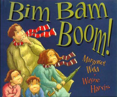 Bim Bam Boom! by Margaret Wild