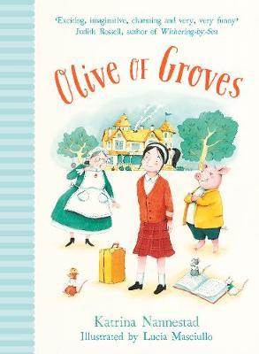 Olive of Groves by Katrina Nannestad
