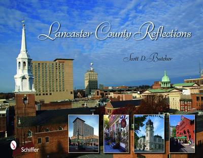 Lancaster County Reflections by Scott D. Butcher