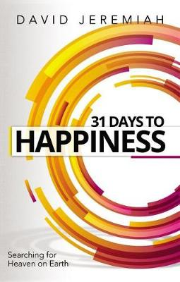 31 Days to Happiness: How to Find What Really Matters in Life book